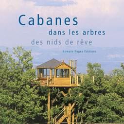 biblio cabanons et maisons dans les arbres. Black Bedroom Furniture Sets. Home Design Ideas